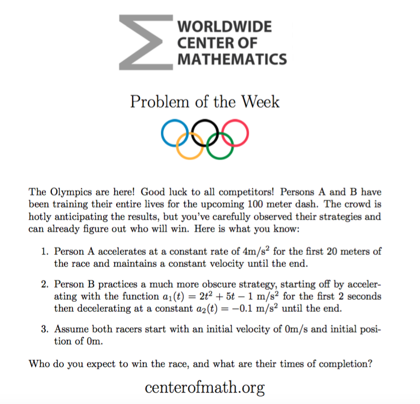 problem of the week Every week during the fall and spring semesters a problem of the week will be posted here, or you can have it emailed to you by signing up below most problems just require a general mathematics background combined with critical thinking, so everybody has a chance to participate and even to win.
