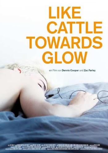 [+18] Like Cattle Towards Glow - PELICULA - SUB. ESP - Alemania - 2015