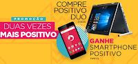 Promoção Duas Vezes Mais Positivo positivocompreeganhe.com.br