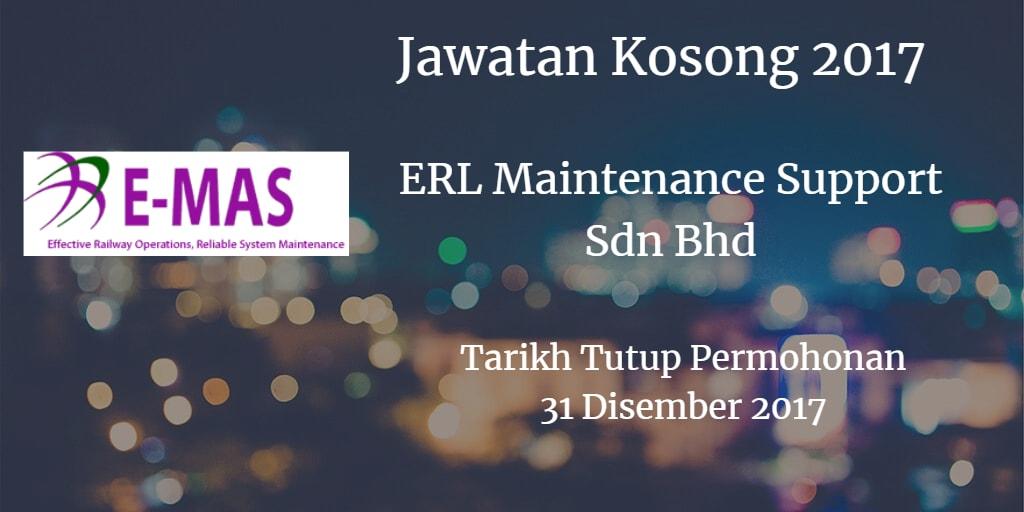 Jawatan Kosong ERL Maintenance Support Sdn Bhd 31 Disember 2017