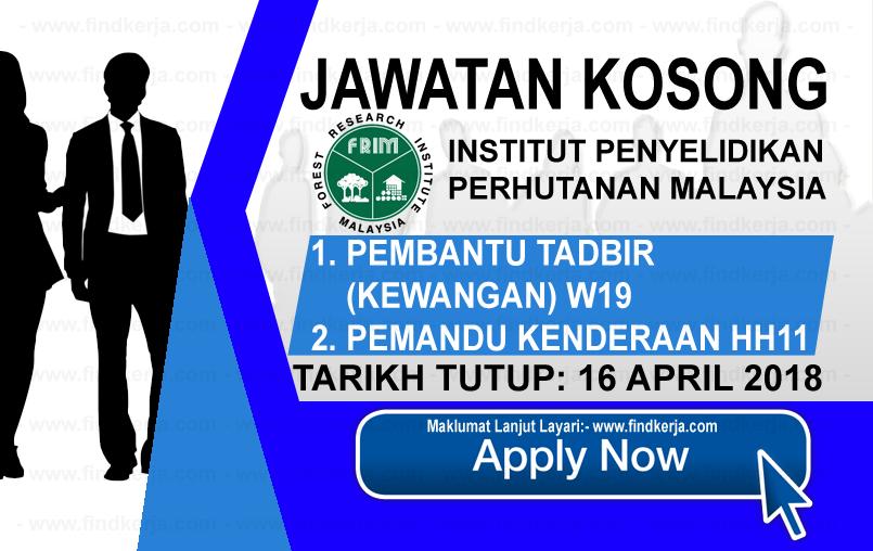 Jawatan Kerja Kosong FRIM - Institut Penyelidikan Perhutanan Malaysia logo www.findkerja.com april 2018