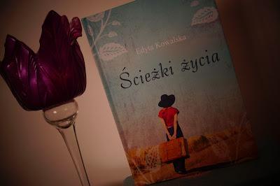 """""""Ścieżki życia"""" Edyta Kowalska"""