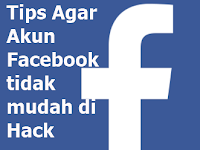Agar Akun Facebook tidak mudah dibajak/dihack