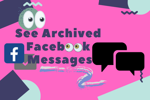 See Archived Facebook Messages