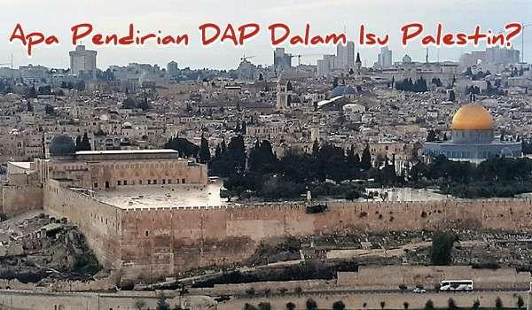 Apa Pendirian DAP Dalam Isu Palestin?
