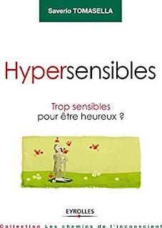 « Hypersensibles – Trop sensibles pour être heureux » de Saverio Tomasella