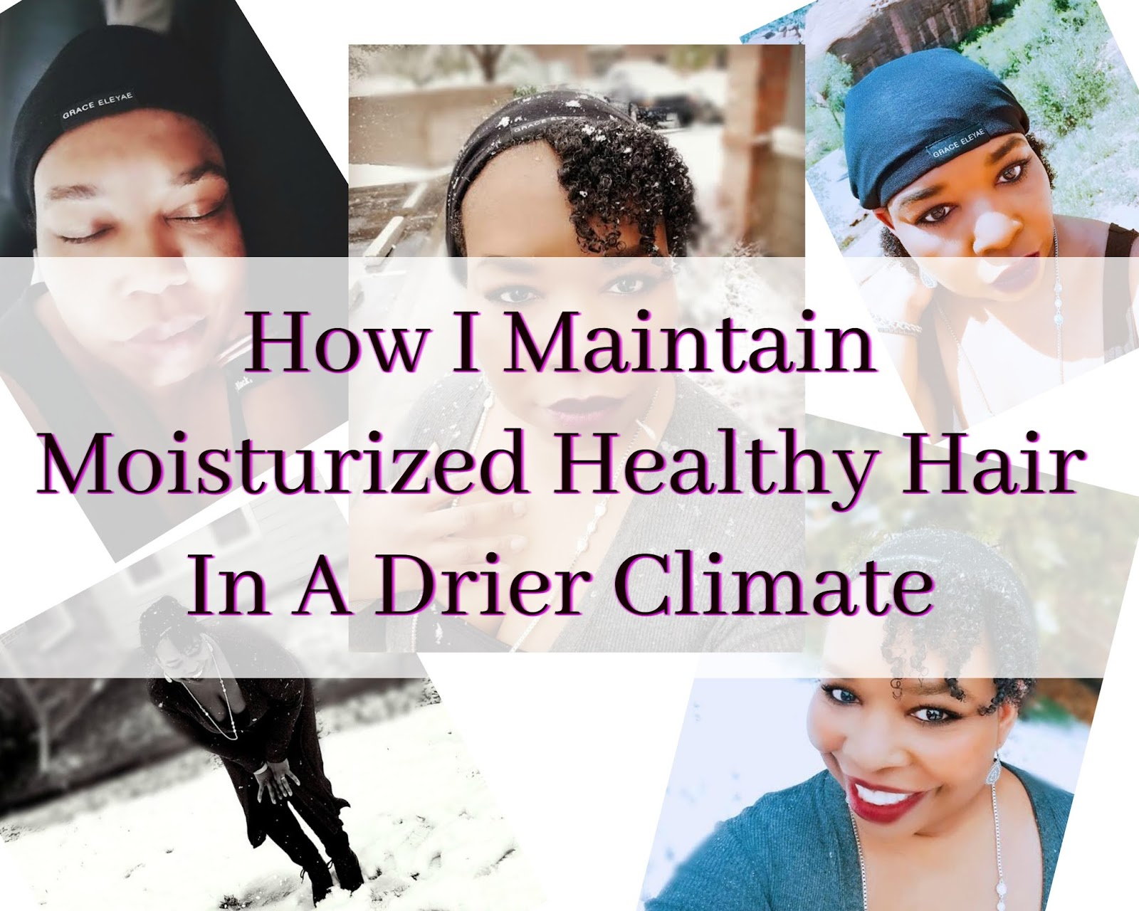 How I maintain Healthy Hair In Drier Climates & Why This Is Important. Keeping hair moisturized and strong takes specific tips.