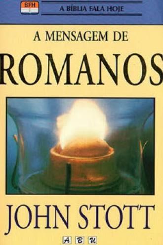 John Stott-A Mensagem De Romanos-