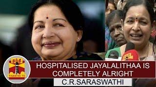 "Special Worship at Parthasarathy Temple : Jayalalithaa is completely alright"" – C.R.Saraswathi"