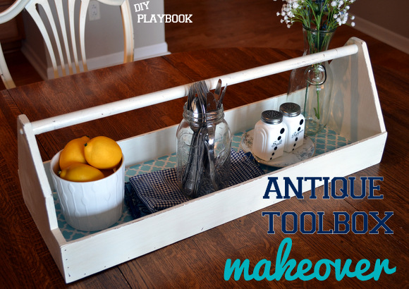 Antique Toolbox Makeover