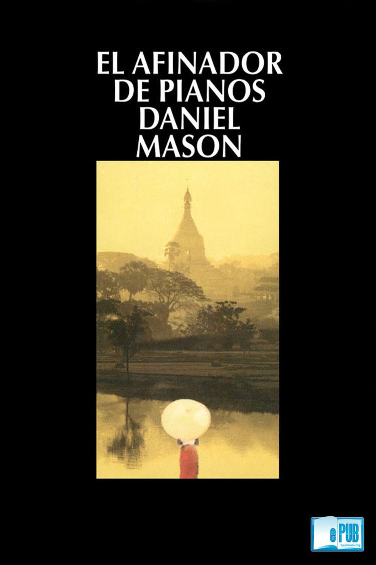 El afinador de pianos – Daniel Mason