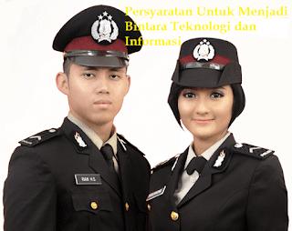 Syarat Menjadi Bintara Polisi TI (Teknologi Informasi)
