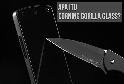 Apa Sih Corning Gorilla Glass Itu?
