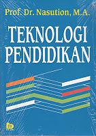 TEKNOLOGI PENDIDIKAN Pengarang : Prof. Dr. Nasution, MA. Penerbit : Bumi Aksara