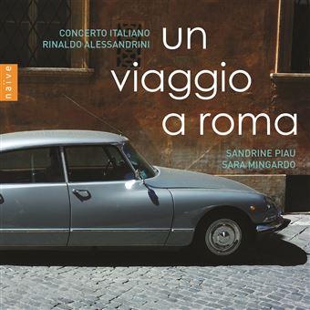 """Un Viaggio a Roma"" CD Naïve avec Sandrine Piau, Sara Mingardo, Rinaldo Alessandrini"