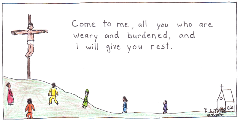 come to me, all you who are weary and burdened. drawing by rob g