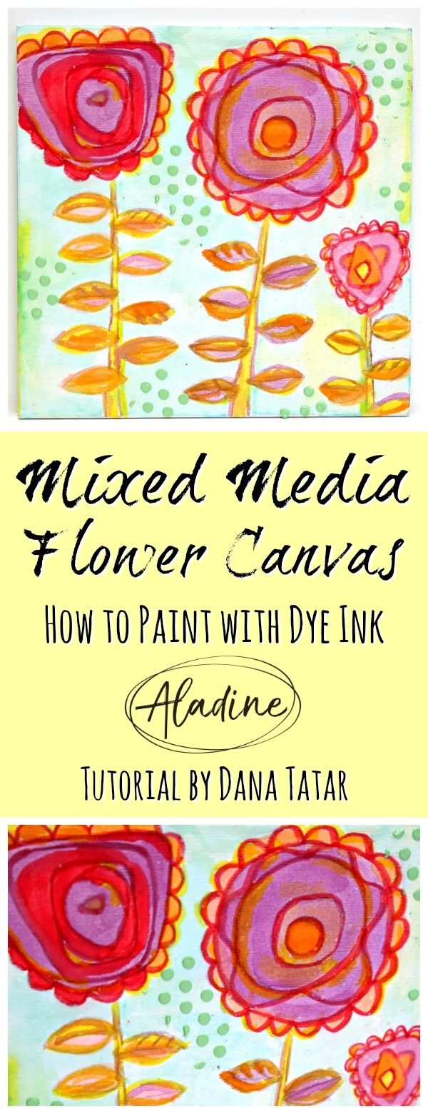 How to Create a Mixed Media Flower Canvas with Dye Izink Products from Aladine Tutorial