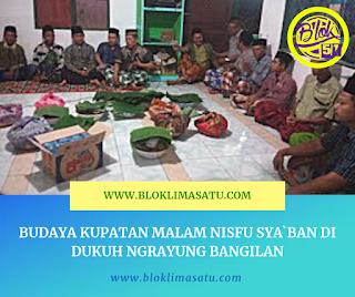 Budaya Kupatan Malam Nisfu Sya`ban Di Dukuh Ngrayung Bangilan - #KUPATAN #KETUPAT #BUDAYA #BUDAYAKUPATAN #KUPATANJAWA