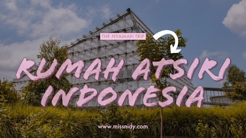 Rumah Atsiri Indonesia: Belajar Membuat Essential Oil sampai Selfie di Taman Bunga