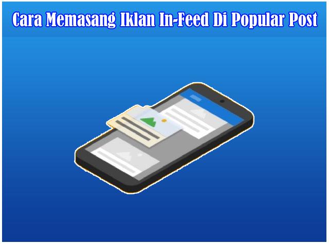 Cara Memasang Kode Iklan Adsense Jenis In-Feed Di Antara Widget Popular Post