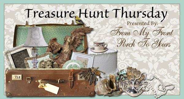 Treasure Hunt Thursday- From My Front Porch To Yours- Weekly Blog Link Up Party