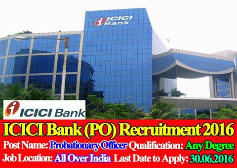 Freshers Ideas: ICICI Bank (PO) Recruitment 2016 - Probationary Officer Posts