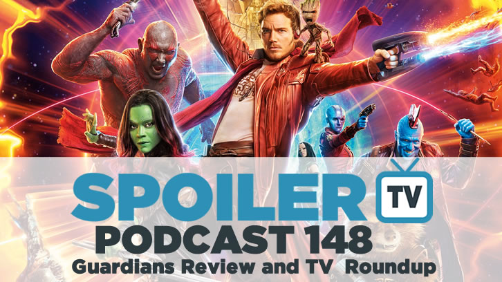 STV Podcast 148 - Guardians Vol.2, The Americans, The Leftovers and more