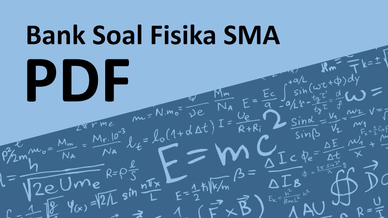 Kumpulan Bank Soal Fisika Sma Pdf Free Download Heru Satria