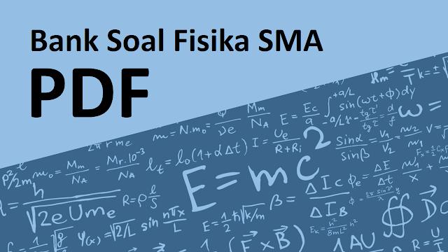 Bank Soal Fisika SMA pdf