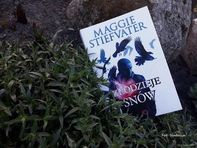 """Powrót magii i przeszłości - """"Złodzieje snów"""" Maggie Stiefvater [THE RAVEN CYCLE #2] *Natalia*"""