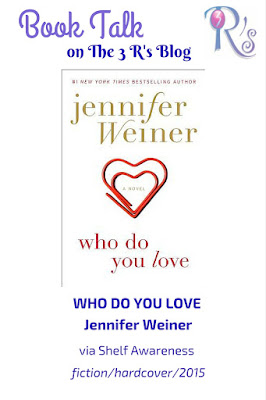 book review WHO DO YOU LOVE Jennifer Weiner 3Rs Blog