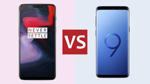 OnePlus vi versus Samsung Galaxy S9 Plus: Which one is better  for you ?