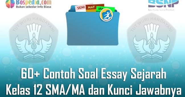 Lengkap 60 Contoh Soal Essay Sejarah Kelas 12 Sma Ma Dan Kunci Jawabnya Terbaru Portal Guru Indonesia