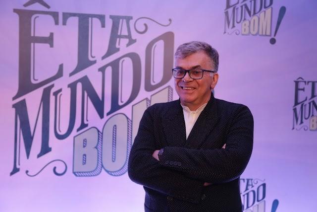 """Walcyr Carrasco comenta o sucesso de """"Eta Mundo Bom!"""" e outros trabalhos"""