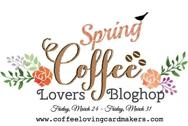 Spring Coffee Lovers Blog Hop 2017