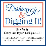 Dishing It & Digging It Party Button | angiethefreckledrose.com