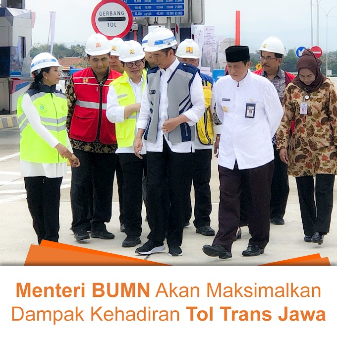 BUMN Akan Memaksimalkan Dampak Kehadiran Tol Trans Jawa
