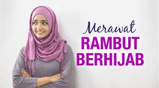 Cara Merawat Rambut Pakai Hijab, Cara Merawat Rambut Hijab, Cara Merawat Rambut Wanita Hijab, Cara Merawat Rambut Untuk Hijab, Cara Merawat Rambut Memakai Hijab