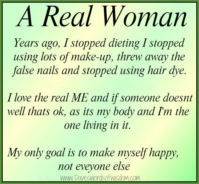 Quotes About Being A Real Woman: Daveswordsofwisdom.com: A Real Woman