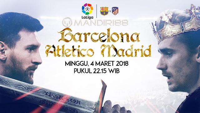 Prediksi Barcelona Vs Atletico Madrid, Minggu 04 Maret 2018 Pukul 22.15 WIB