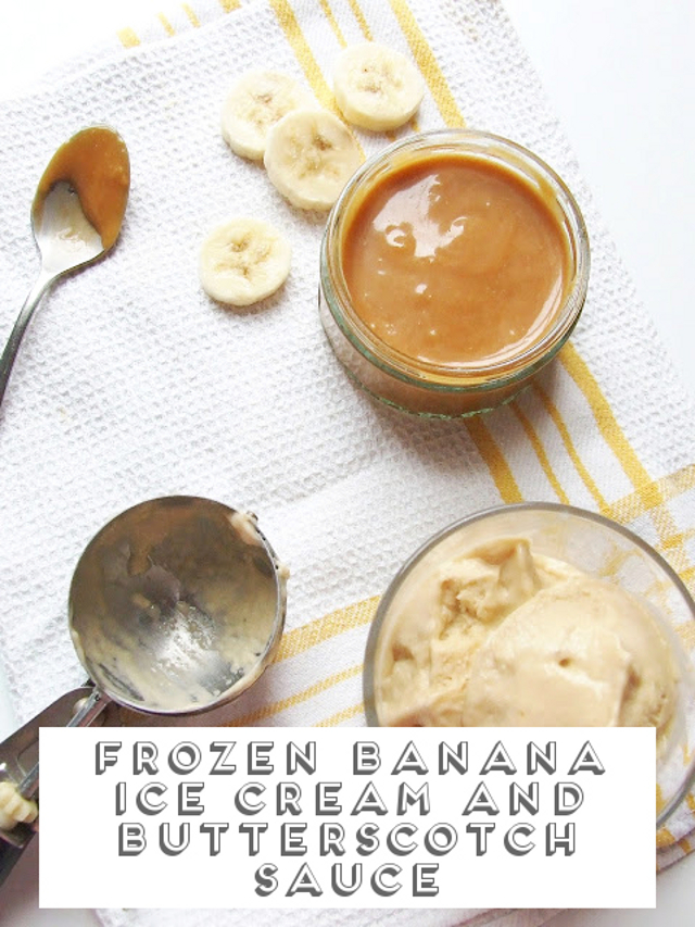 Easy Peasy Frozen Banana Ice Cream and Butterscotch Sauce.