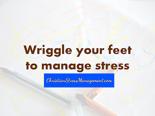Wriggle your feet to manage stress