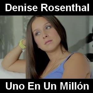 Denise Rosenthal - Uno En Un Millon