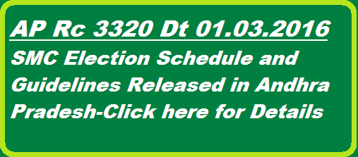 Rc 3320 SMC Elections Notifications 2016 Schedule Guidelines for SMC Formation. School Management Committees Formation Notification 2016 released. SMC Formation Guidelines are also released. Detailed Schedule for SMC formation 2016 in Schools in Andhra Pradesh are given below. Lr No 3320/APSSA/A6/CMO/15 Dated 1.3.2016.http://www.paatashaala.in/2016/03/ap-rc-3320-smc-school-management-committee-elections-andhra-pradesh.html