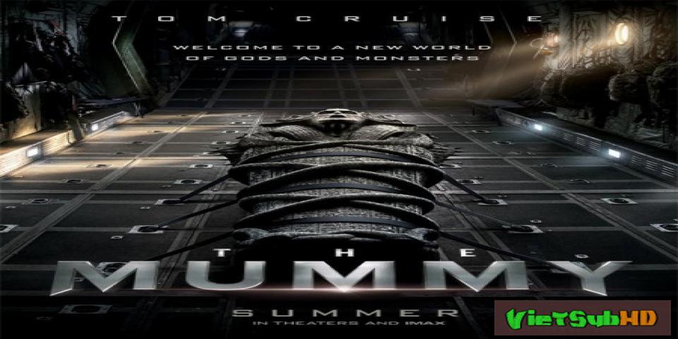 Phim Xác ướp Trailer VietSub HD | The Mummy 2017