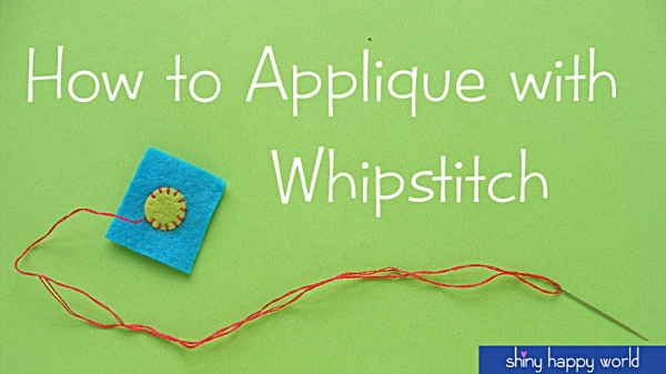 http://www.shinyhappyworld.com/2014/07/applique-whipstitch-video-tutorial.html