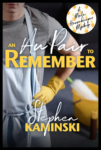 An Au Pair to Remember (Male Housekeeper Mystery Book 1) by Stephen Kaminski