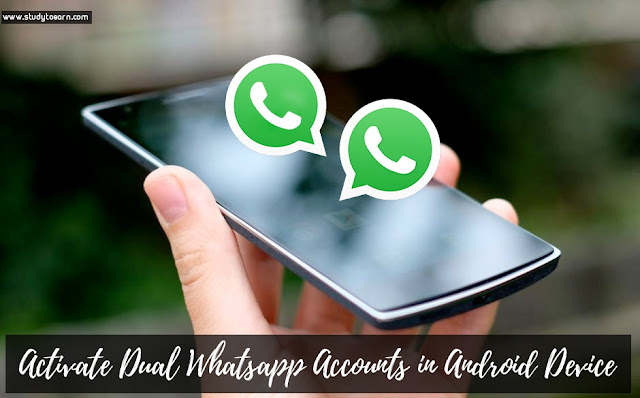 Activate Dual Whatsapp Accounts in Android Device