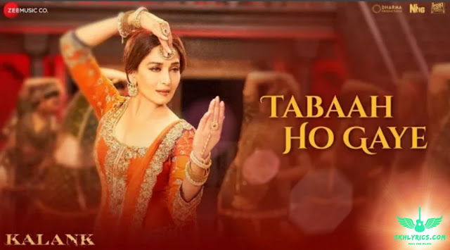 tabaah ho gaye,madhuri new song,latest tabaah song lyrics full,lyrics of tabaah ho gaye sad status,tabaah ho gaye video full,shreya ghoshal tabaah ho gaye song lyrics,tabah ho gay lyrics,sung by,new song with lyrics,kalank 2019,lyrical video tabah ho gaye