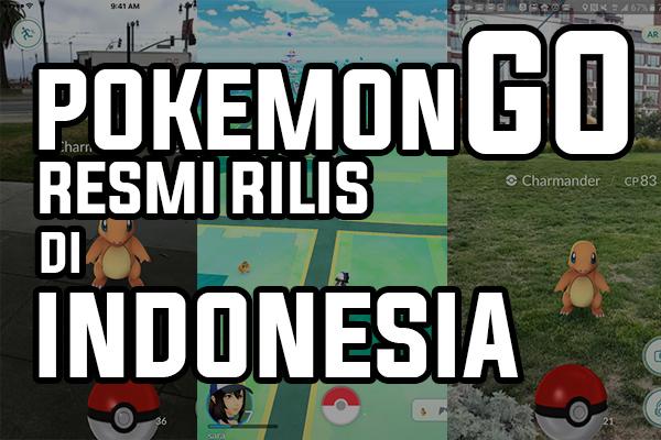 Game Pokemon GO Resmi Rilis Di Indonesia